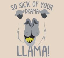 So sick of your DRAMA LLAMA!  by jazzydevil