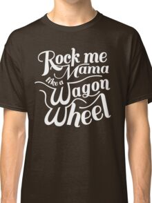Wagon Wheel Classic T-Shirt