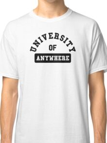 University of anywhere Classic T-Shirt