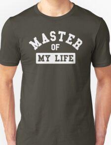 Master of my life T-Shirt