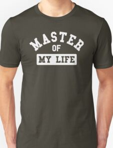 Master of my life T-Shirt