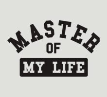Master of my life by WAMTEES