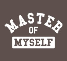 Master of myself by WAMTEES