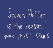 Steven Moffat - Trust Issues by rikkisixx