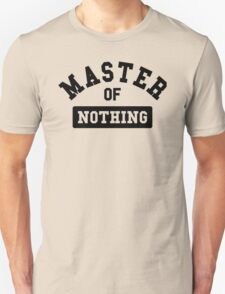 Master of nothing Unisex T-Shirt