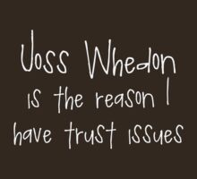 Joss Whedon - Trust Issues by rikkisixx