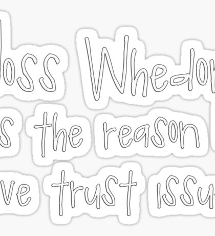 Joss Whedon - Trust Issues Sticker