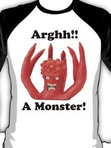 Arghh a monster! T-Shirt