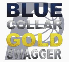 Blue Collar, Gold Swagger by EversonInd