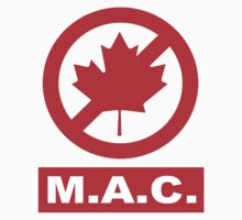 M.A.C. - Mothers Against Canada by HalfFullBottle