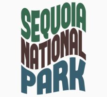 Sequoia National Park by Location Tees