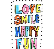 Love Smile Happy Fun by Sol-disegni-