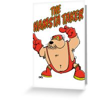 The Hamsta Taker - Hamster Wrestling Greeting Card
