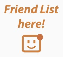 Friend List here! by daveit