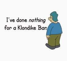 Done Nothing For A Klondike® Bar Stickers. by SCOREVEN