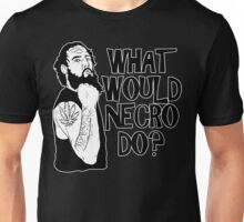 What Would Necro Do? Unisex T-Shirt