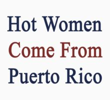 Hot Women Come From Puerto Rico  by supernova23