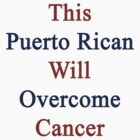 This Puerto Rican Will Overcome Cancer  by supernova23