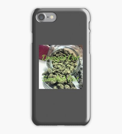 Drugged Out, Smoked Out iPhone Case/Skin
