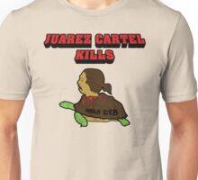 Juarez Cartel Kills Unisex T-Shirt