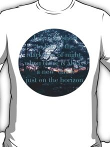 The dawn of light. T-Shirt