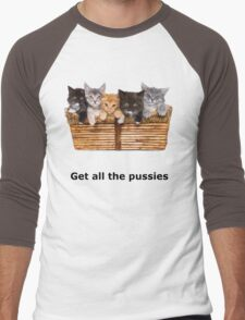 Get All The Pussies Men's Baseball ¾ T-Shirt