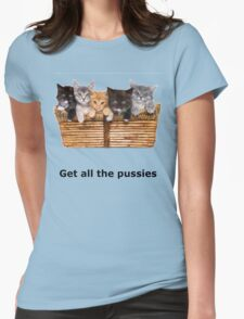 Get All The Pussies Womens Fitted T-Shirt