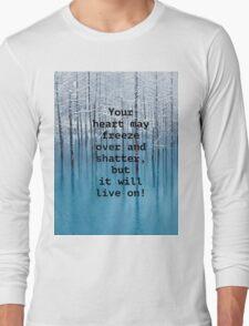 Freezing hearts motto, unisex t-shirt. Long Sleeve T-Shirt