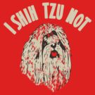 I Shih Tzu Not - Light version by Amy Grace