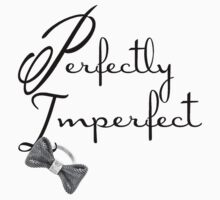 """Perfectly Imperfect"" by kltj11"