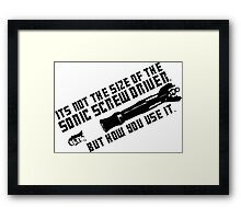 Dr. Who - Not the size of the Sonic Screwdriver Framed Print
