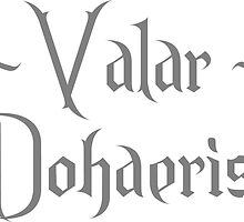 Game of Thrones - Valar Dohaeris by wallyhawk