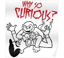 Batman Spoof - Why So Curious? Poster