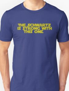 Use the Schwartz T-Shirt