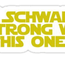 Use the Schwartz Sticker