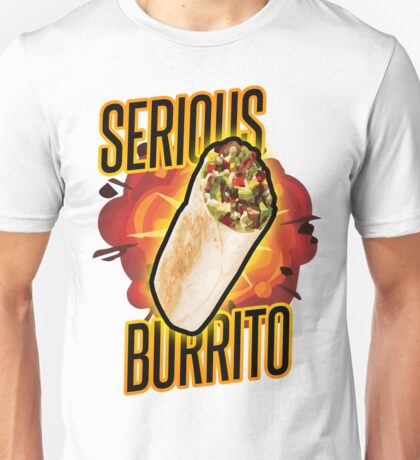 SERIOUS BURRITO Unisex T-Shirt