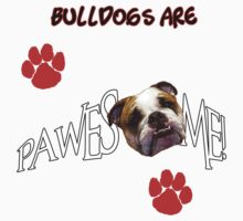 Bulldogs are Pawesome Awesome One Piece - Short Sleeve