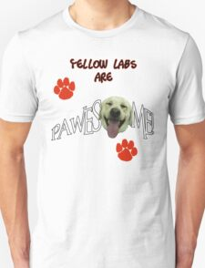 Yellow Labs are Pawesome Awesome T-Shirt
