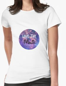 Live the Magic Womens Fitted T-Shirt