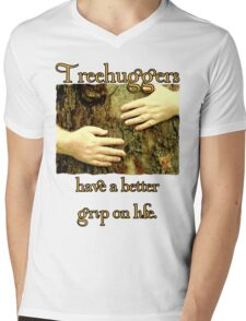 Treehuggers Have a Better Grip on Life Mens V-Neck T-Shirt