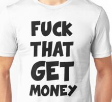 THE 1975 F*CK THAT GET MONEY  Unisex T-Shirt