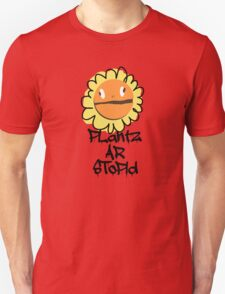 PLantz AR SToPiD, Art Inspired by Plants Versus Zombies: Garden Warfare Unisex T-Shirt