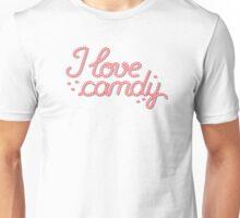 I love candy Unisex T-Shirt