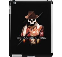 The Doctor Is Dying iPad Case/Skin