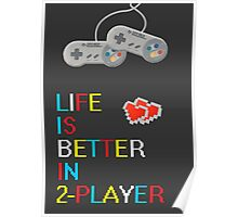 Life is better in 2 player poster Poster