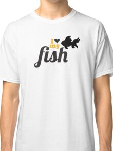I love my fish Classic T-Shirt