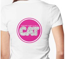 Eveybody wants to be a cat Womens Fitted T-Shirt