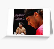 Pensive Nadal  Greeting Card