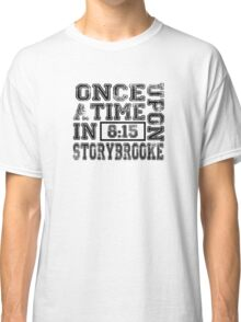 Once Upon a Time in Storybrooke Classic T-Shirt