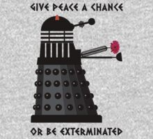 Dalek - Give Peace a Chance by Buddhuu